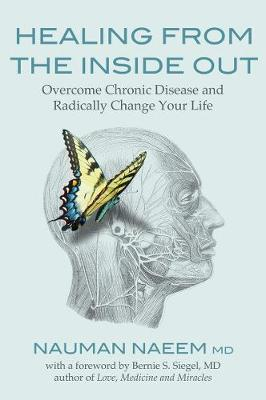 Healing from the Inside Out: Overcome Chronic Disease and Radically Change Your Life (Paperback)
