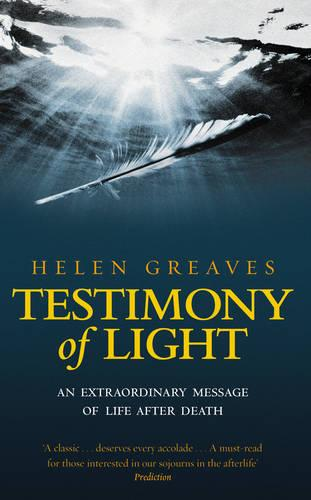 Testimony Of Light: An extraordinary message of life after death (Paperback)