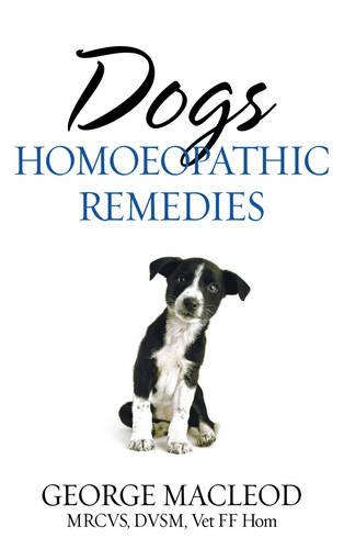 Dogs: Homoeopathic Remedies (Paperback)