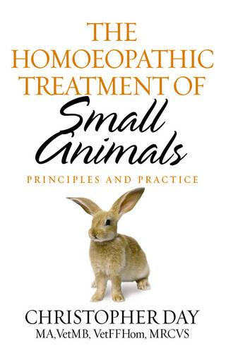The Homoeopathic Treatment Of Small Animals: Principles and Practice (Paperback)