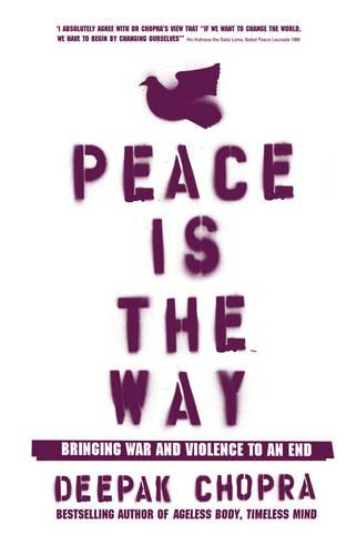 Peace Is the Way: Bringing War and Violence to an End (Paperback)