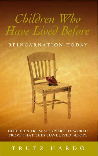 Children Who Have Lived Before: Reincarnation today (Paperback)
