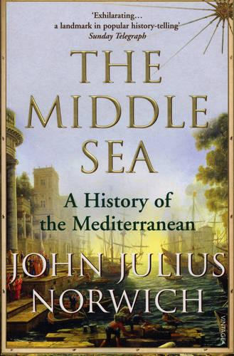 The Middle Sea: A History of the Mediterranean (Paperback)