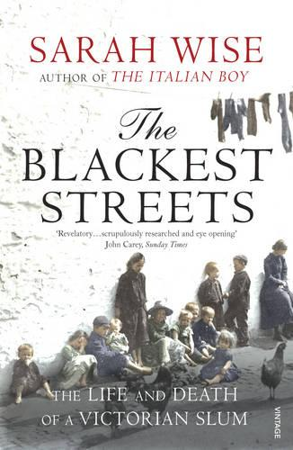 The Blackest Streets: The Life and Death of a Victorian Slum (Paperback)