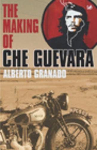 Travelling With Che Guevara: The Making of a Revolutionary (Paperback)