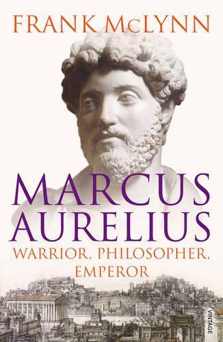 Marcus Aurelius: Warrior, Philosopher, Emperor (Paperback)
