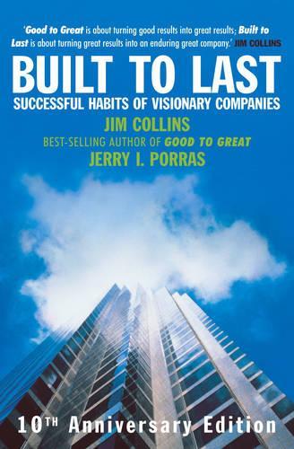 Built To Last: Successful Habits of Visionary Companies (Hardback)
