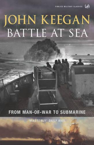 Battle At Sea: From Man-of-War to Submarine (Paperback)