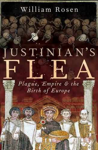 Justinian's Flea: Plague, Empire and the Birth of Europe (Paperback)