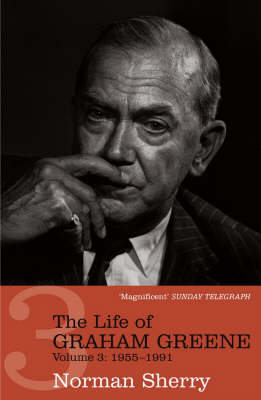 The The Life of Graham Greene: The Life of Graham Greene Volume Three 1955-1991 v.3 (Paperback)