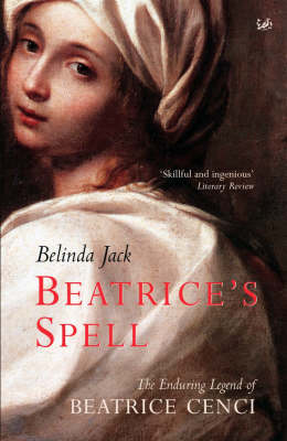 Beatrice's Spell: The Enduring Legend of Beatrice Cenci (Paperback)