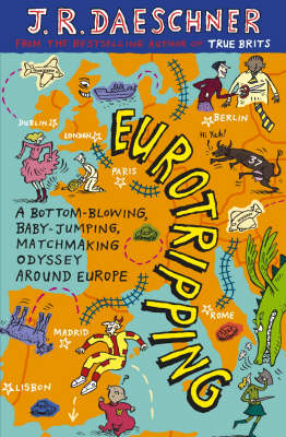 Eurotripping: A Bottom-blowing, Baby-jumping, Matchmaking Odyssey Around Europe (Paperback)