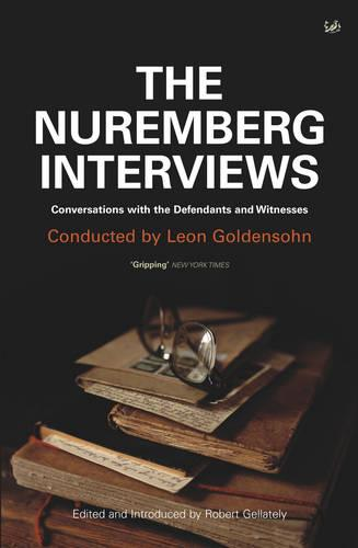 The Nuremberg Interviews: Conversations with the Defendants and Witnesses (Paperback)
