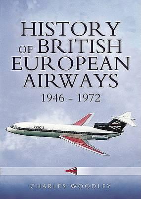 The History of British European Airways 1946-1972 (Hardback)