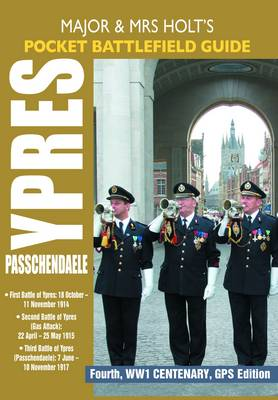 Holt's Pocket Battlefield Guide to Ypres and Passchendaele: 1st Ypres; 2nd Ypres (Gas Attack); 3rd Ypres (Passchendaele) 4th Ypres (The Lys) (Paperback)