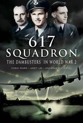 The Dambusters in World War 2, 617 Squadron (Hardback)