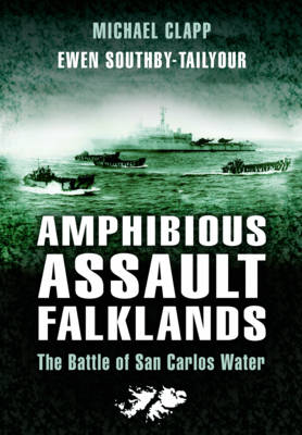 Amphibious Assault Falklands: the Battle of San Carlos Water (Paperback)