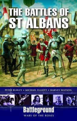 The Battles of St. Albans: Battleground War of the Roses (Paperback)