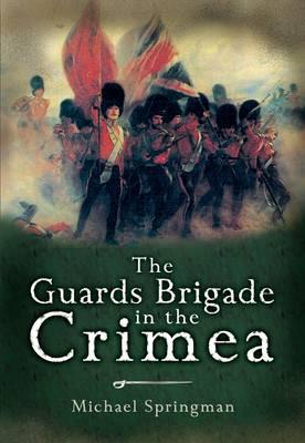 Guards Brigade in the Crimea, The (Hardback)