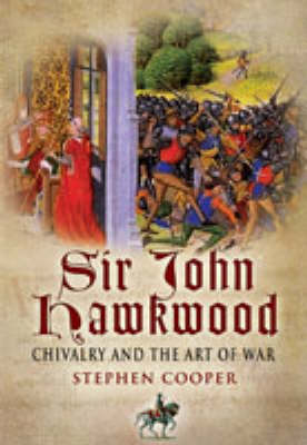 Sir John Hawkwood: Chivalry and the Art of War (Hardback)