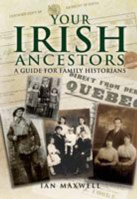 Your Irish Ancestors: A Guide for the Family Historian (Paperback)