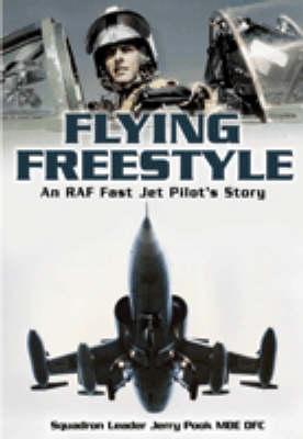 Flying Freestyle: An RAF Fast Jet Pilot's Story (Hardback)