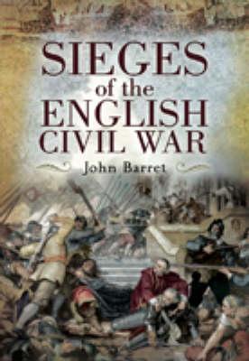 Sieges of the English Civil War (Hardback)
