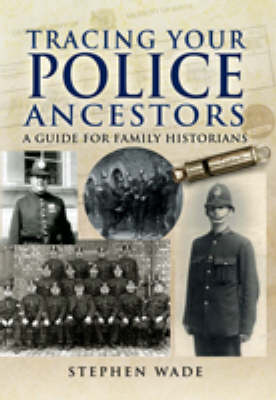 Tracing Your Police Ancestors (Paperback)