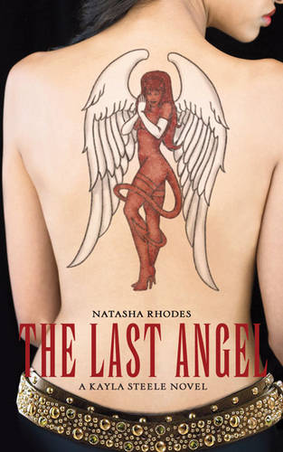The Last Angel: A Kayla Steel Novel - Kayla Steele S. No. 2 (Paperback)