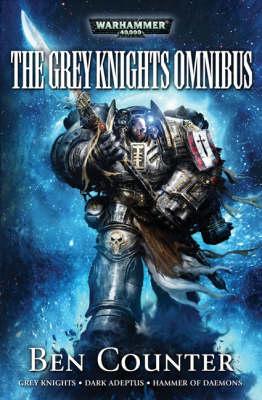 "The Grey Knights Omnibus: ""Grey Knights"", ""Dark Adeptus"", ""Hammer of Daemons"" - The Grey Knights (Paperback)"