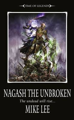 Nagash the Unbroken - The Time of Legends No. 5 (Paperback)