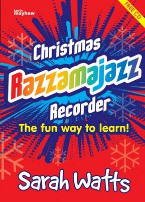Christmas Razzamajazz Recorder: Ten Well Known Christmas Tunes with a 'Feel Good' Accompaniment (Paperback)