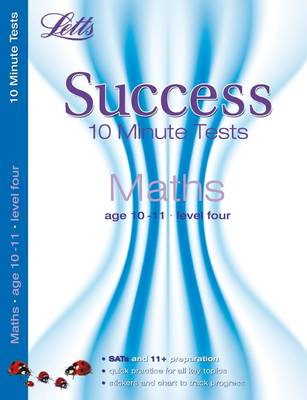 Maths Age 10-11: Age 10-11 level 4: 10-Minute Tests - Letts Key Stage 2 Success (Paperback)