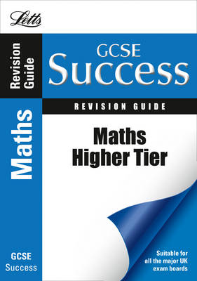 Maths - Higher Tier: Revision Guide - Letts GCSE Success (Paperback)