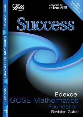 Letts GCSE Success: Edexcel Maths - Foundation Tier: Revision Guide - Letts GCSE Success (Paperback)