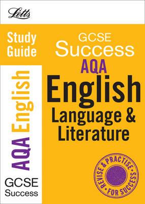 AQA English Language and Literature: Study Guide - Letts GCSE Success (Paperback)