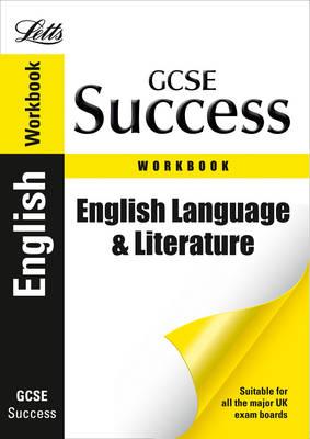 English Language and Literature: Revision Workbook - Letts GCSE Success (Paperback)