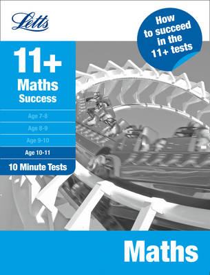 Maths Age 10-11: 10-Minute Tests - Letts 11+ Success (Paperback)