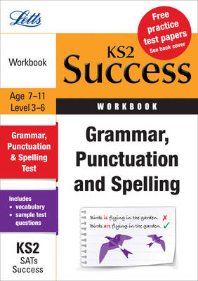 Grammar, Punctuation and Spelling: Revision Workbook - Letts Key Stage 2 Success (Paperback)