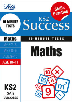 Maths Age 10-11: 10-Minute Tests - Letts Key Stage 2 Success (Paperback)