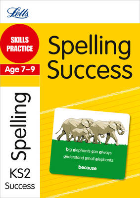 Spelling Age 7-9: Skills Practice - Letts Key Stage 2 Success (Paperback)