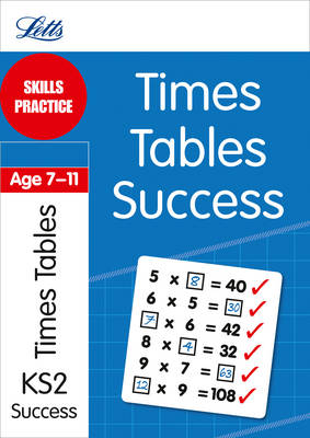 Times Tables Age 7-11: Skills Practice - Letts Key Stage 2 Success (Paperback)