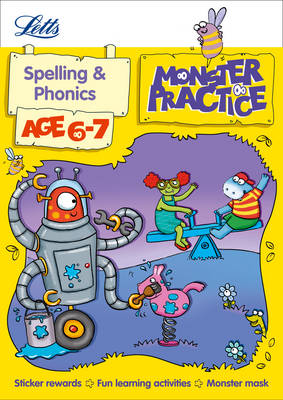 Spelling and Phonics Age 6-7 - Letts Monster Practice (Paperback)