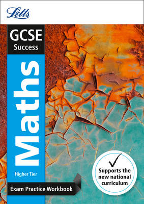 GCSE Maths Higher Exam Practice Workbook, with Practice Test Paper - Letts GCSE 9-1 Revision Success (Paperback)