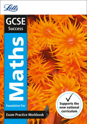 GCSE 9-1 Maths Foundation Exam Practice Workbook, with Practice Test Paper - Letts GCSE 9-1 Revision Success (Paperback)