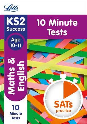 KS2 Maths and English SATs Age 10-11: 10-Minute Tests: 2018 Tests - Letts KS2 Revision Success (Paperback)