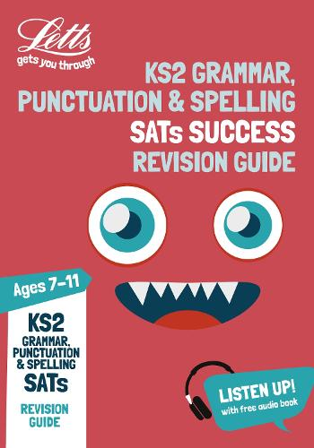 KS2 English Grammar, Punctuation and Spelling SATs Revision Guide: 2019 Tests - Letts KS2 Revision Success (Paperback)