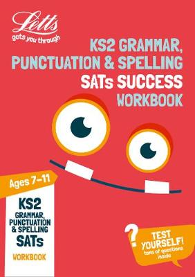 KS2 Grammar, Punctuation and Spelling SATs Practice Workbook: 2018 Tests - Letts KS2 Revision Success (Paperback)