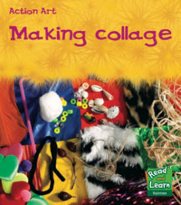 Making Collage - Read and Learn: Action Art (Paperback)