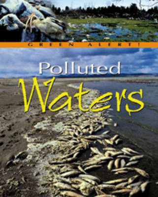 Polluted Waters - Green Alert (Paperback)